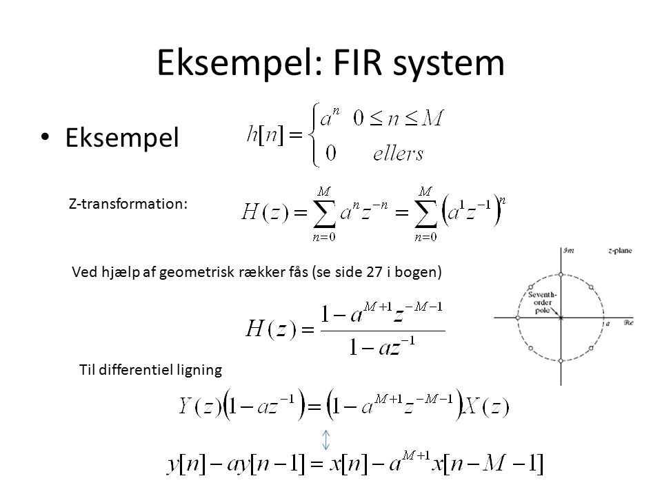 Eksempel: FIR system Eksempel Z-transformation: