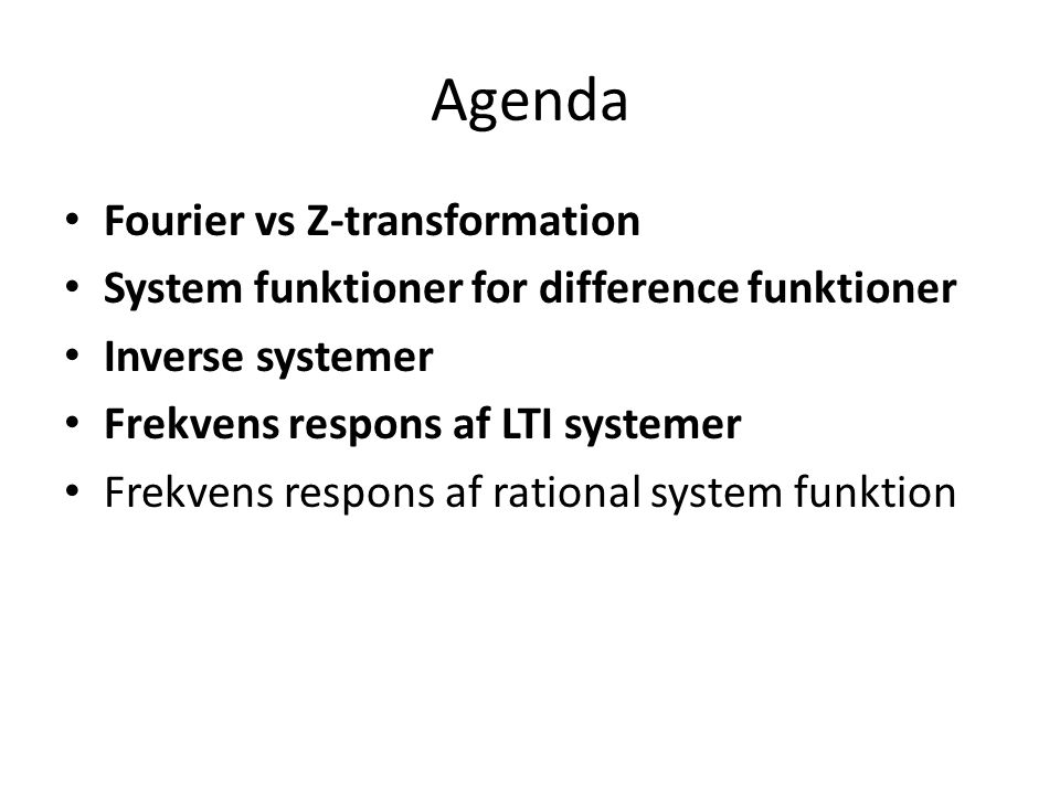 Agenda Fourier vs Z-transformation