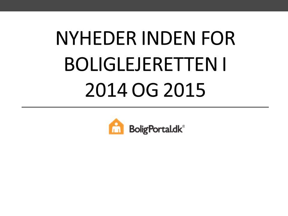 NyHEDER INDEN FOR BOLIGLEJERETten I 2014 og 2015