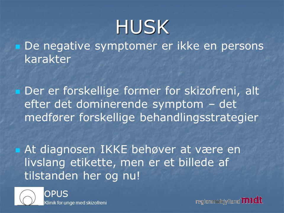 HUSK De negative symptomer er ikke en persons karakter