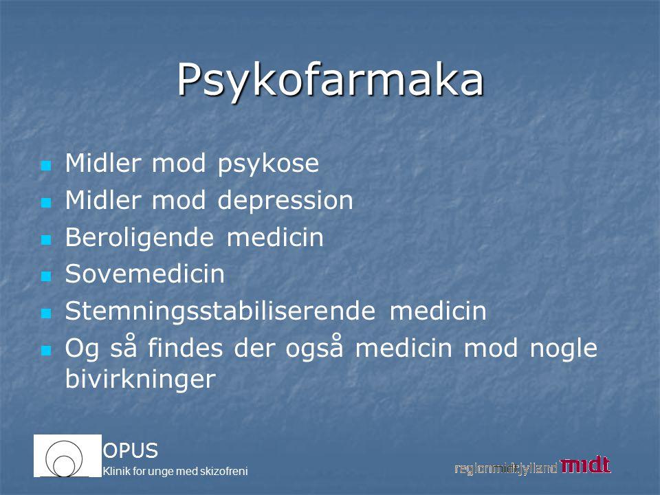Psykofarmaka Midler mod psykose Midler mod depression