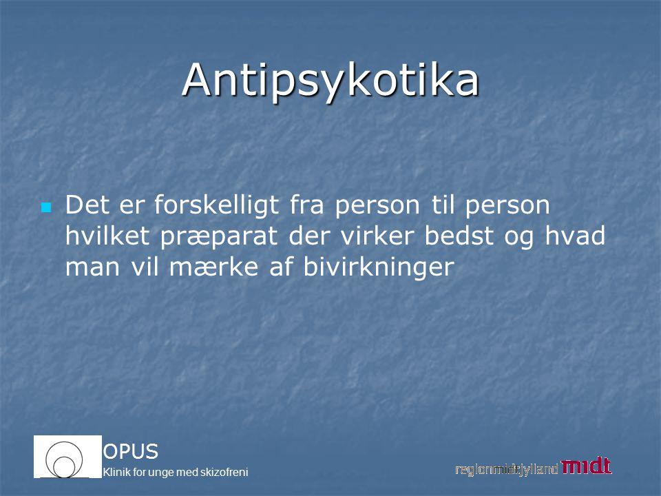 Antipsykotika Det er forskelligt fra person til person hvilket præparat der virker bedst og hvad man vil mærke af bivirkninger.