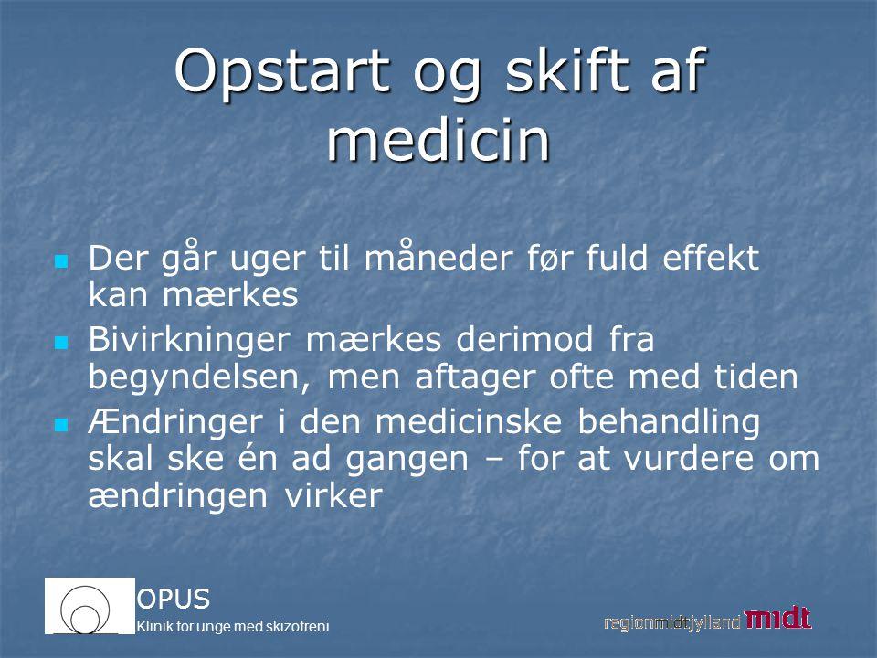 Opstart og skift af medicin