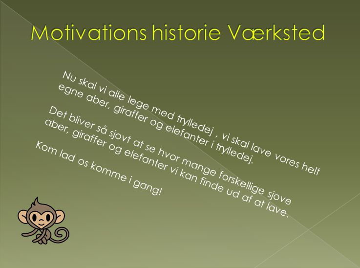 Motivations historie Værksted