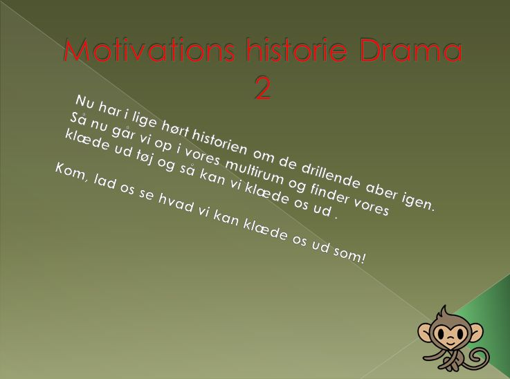 Motivations historie Drama 2