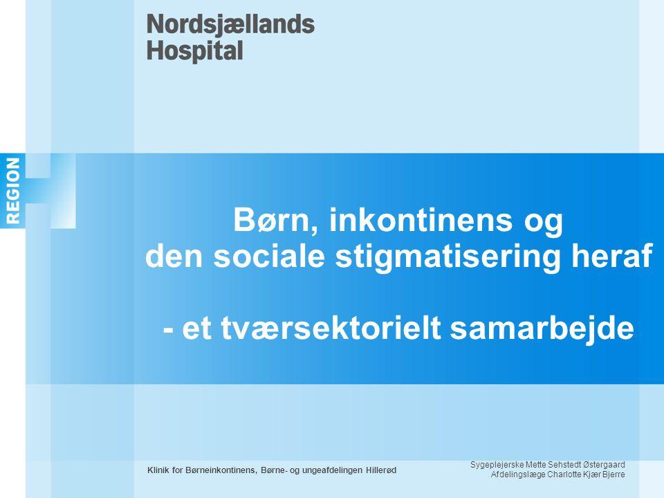 Børn, inkontinens og den sociale stigmatisering heraf - et tværsektorielt samarbejde
