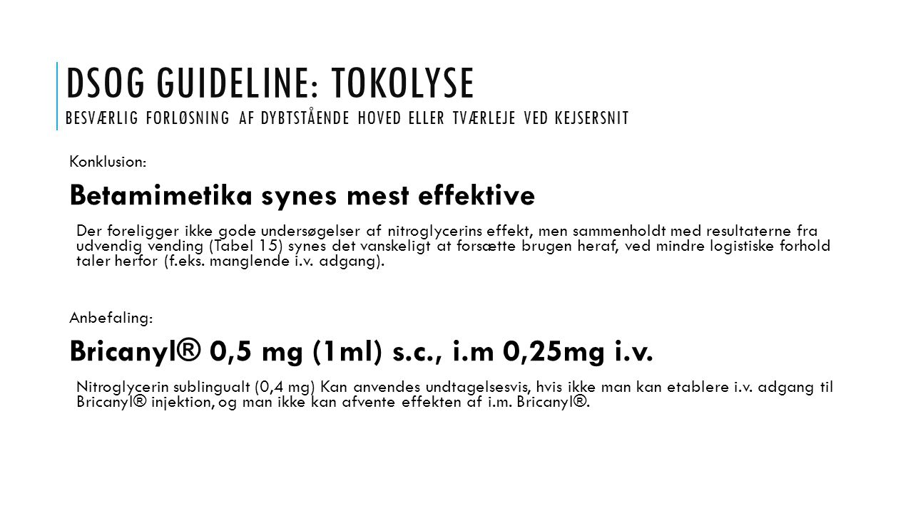 DSOG Guideline: Tokolyse Besværlig forløsning af dybtstående hoved eller tværleje ved kejsersnit