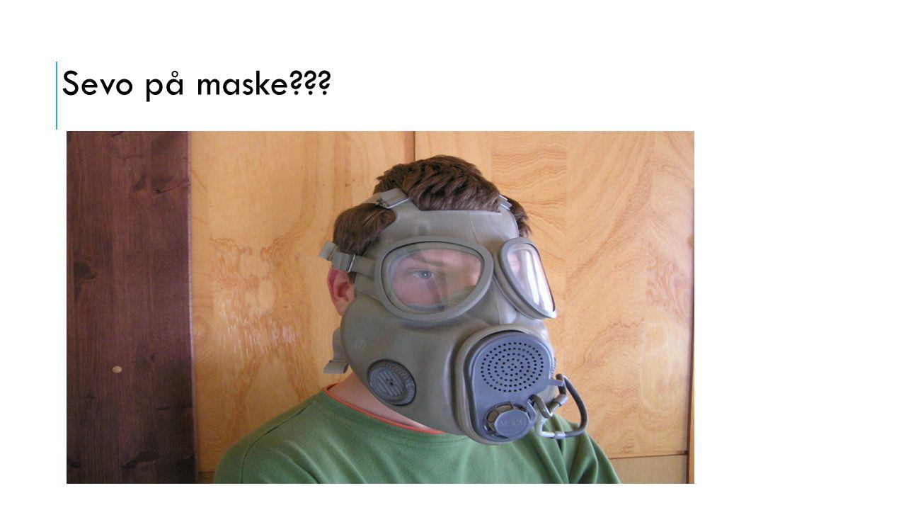 Sevo på maske
