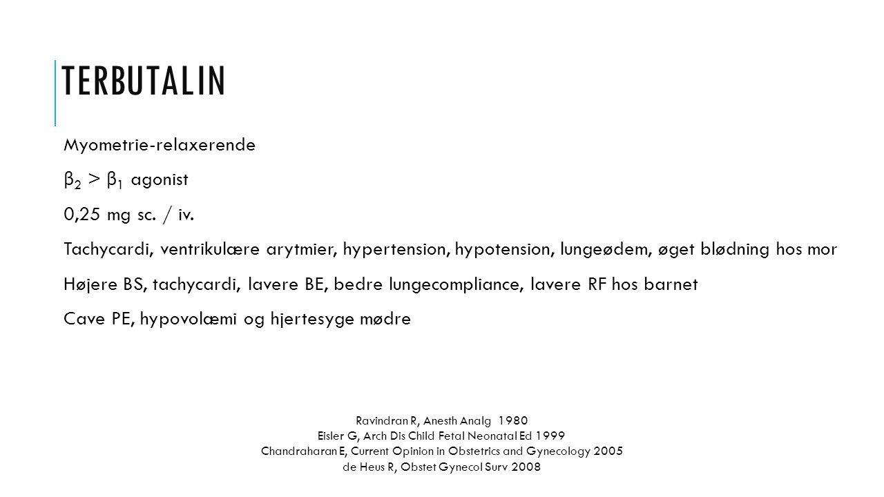 Terbutalin Myometrie-relaxerende β2 > β1 agonist 0,25 mg sc. / iv.