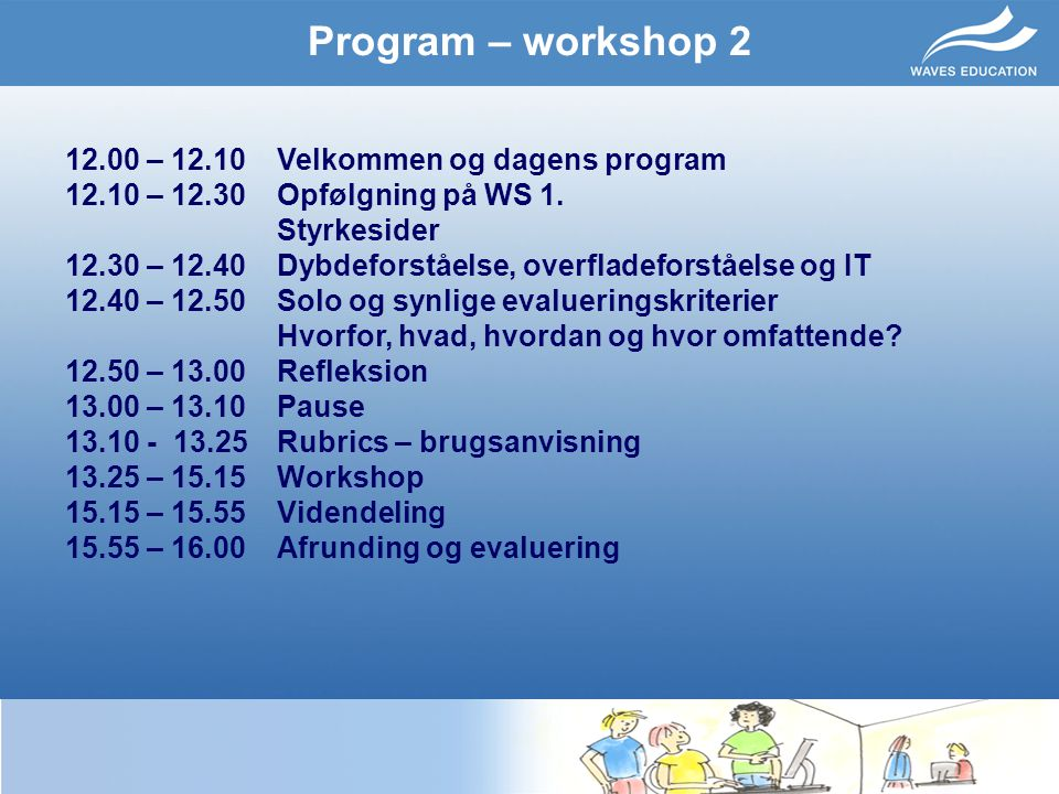 Program – workshop 2 12.00 – 12.10 Velkommen og dagens program