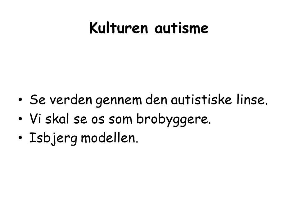 Kulturen autisme Se verden gennem den autistiske linse.