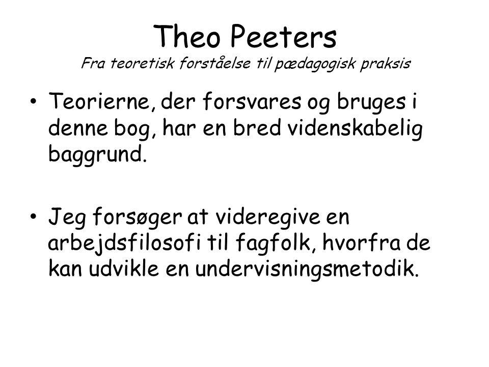 Theo Peeters Fra teoretisk forståelse til pædagogisk praksis