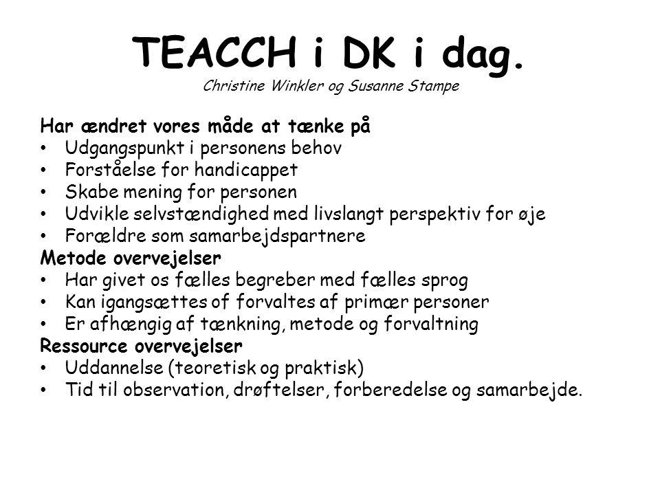 TEACCH i DK i dag. Christine Winkler og Susanne Stampe