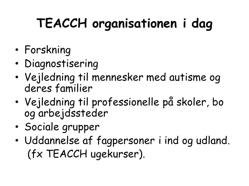 TEACCH organisationen i dag