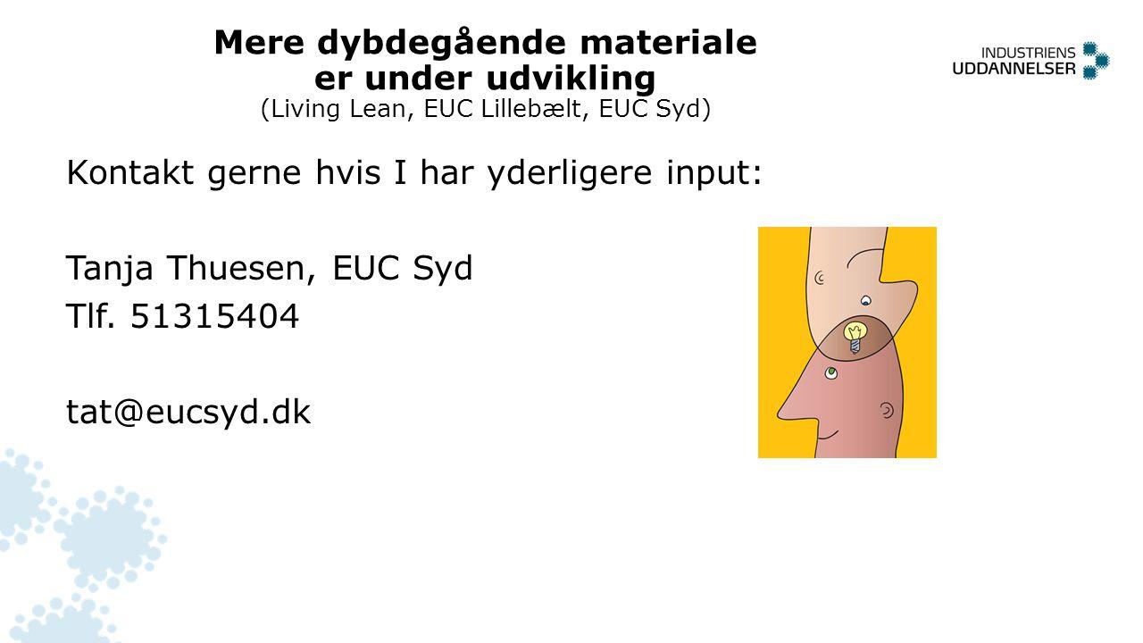 Mere dybdegående materiale er under udvikling (Living Lean, EUC Lillebælt, EUC Syd)