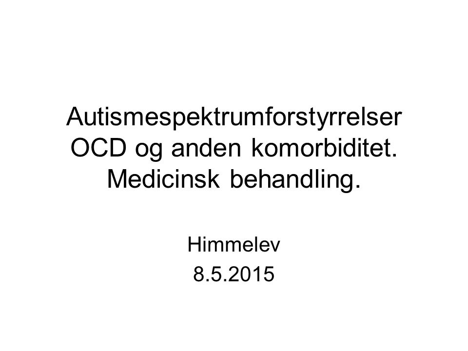 Autismespektrumforstyrrelser OCD og anden komorbiditet