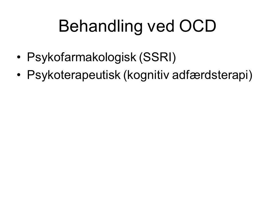 Behandling ved OCD Psykofarmakologisk (SSRI)