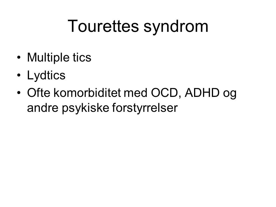 Tourettes syndrom Multiple tics Lydtics