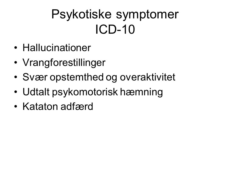 Psykotiske symptomer ICD-10