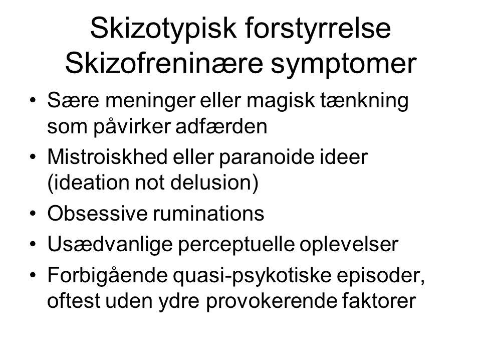 Skizotypisk forstyrrelse Skizofreninære symptomer
