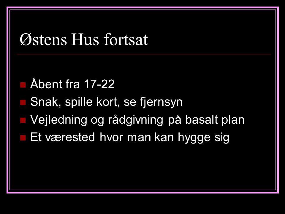 Østens Hus fortsat Åbent fra 17-22 Snak, spille kort, se fjernsyn