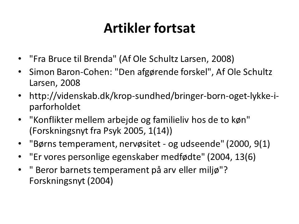 Artikler fortsat Fra Bruce til Brenda (Af Ole Schultz Larsen, 2008)