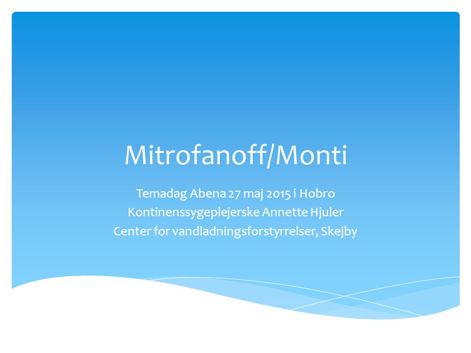 Mitrofanoff/Monti Temadag Abena 27 maj 2015 i Hobro