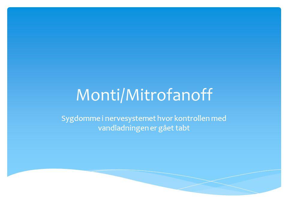 Monti/Mitrofanoff Sygdomme i nervesystemet hvor kontrollen med vandladningen er gået tabt
