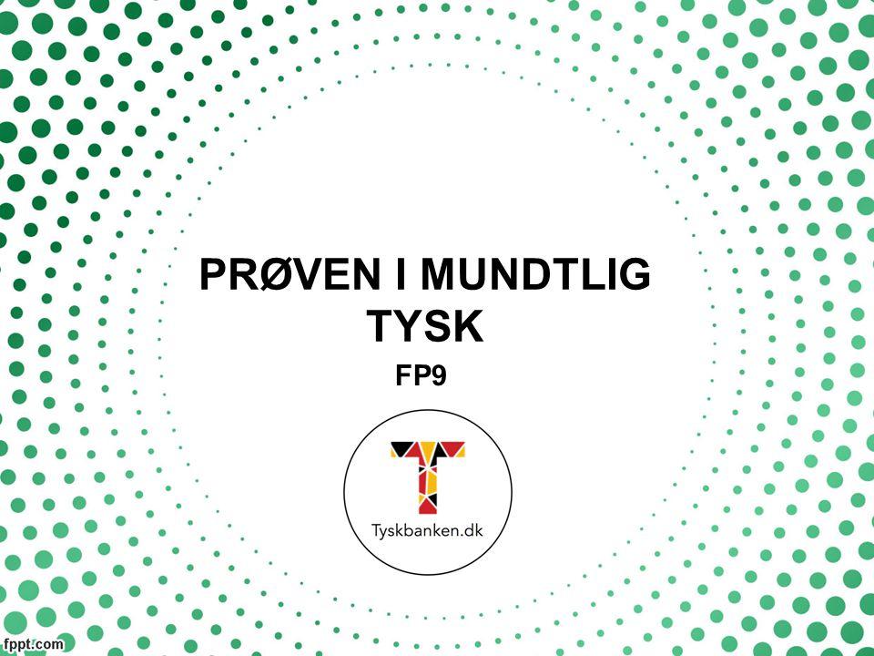 PRØVEN I MUNDTLIG TYSK FP9
