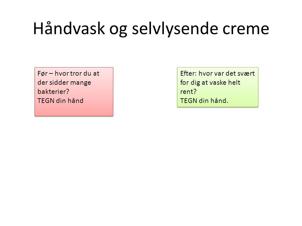Håndvask og selvlysende creme