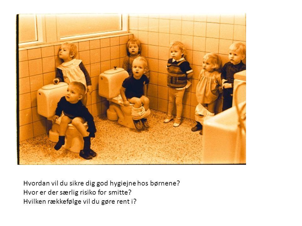 Hvordan vil du sikre dig god hygiejne hos børnene