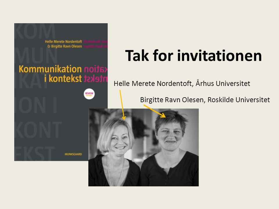 Tak for invitationen Helle Merete Nordentoft, Århus Universitet