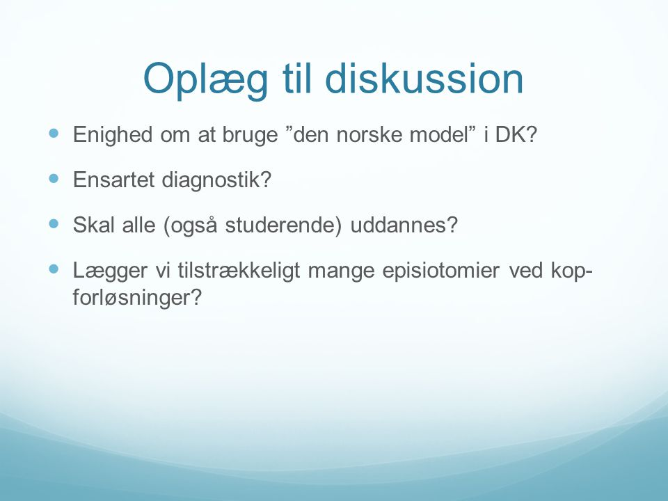 Oplæg til diskussion Enighed om at bruge den norske model i DK