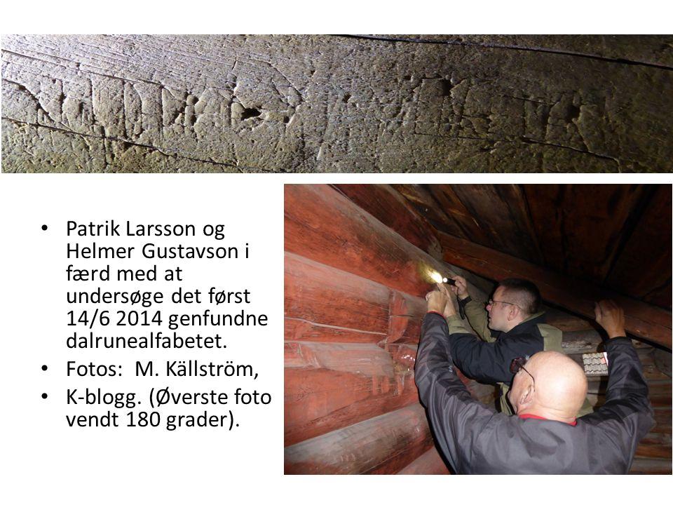 Patrik Larsson og Helmer Gustavson i færd med at undersøge det først 14/6 2014 genfundne dalrunealfabetet.