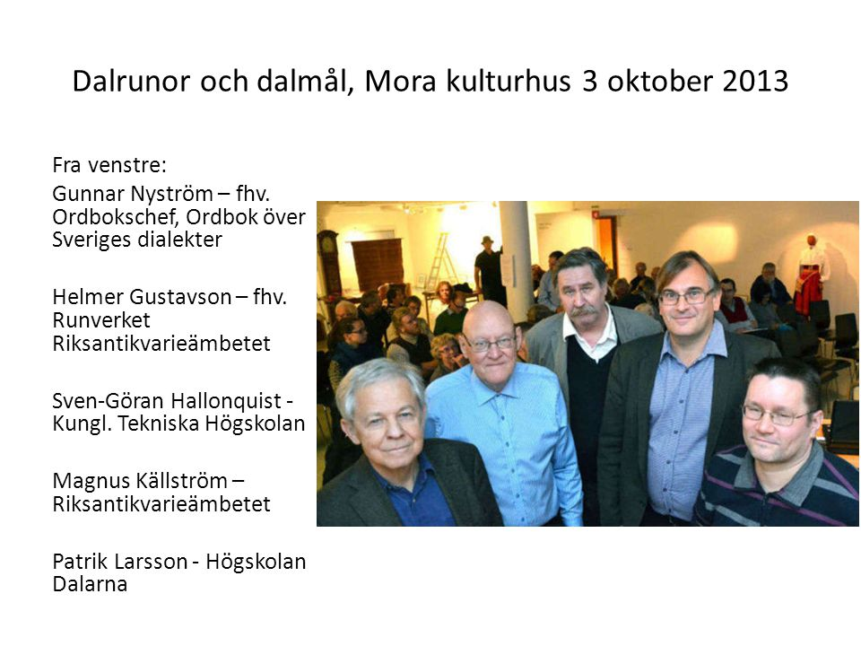 Dalrunor och dalmål, Mora kulturhus 3 oktober 2013