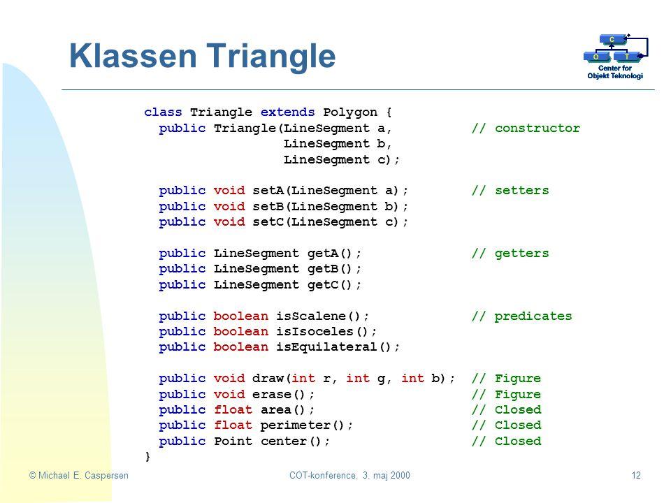 Klassen Triangle class Triangle extends Polygon {