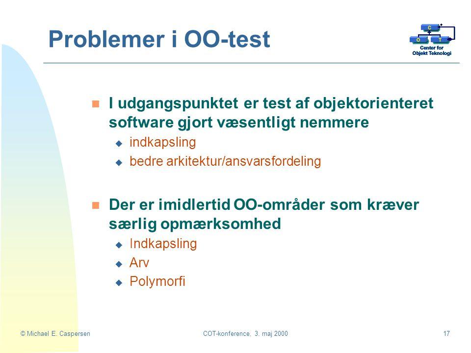 Problemer i OO-test I udgangspunktet er test af objektorienteret software gjort væsentligt nemmere.