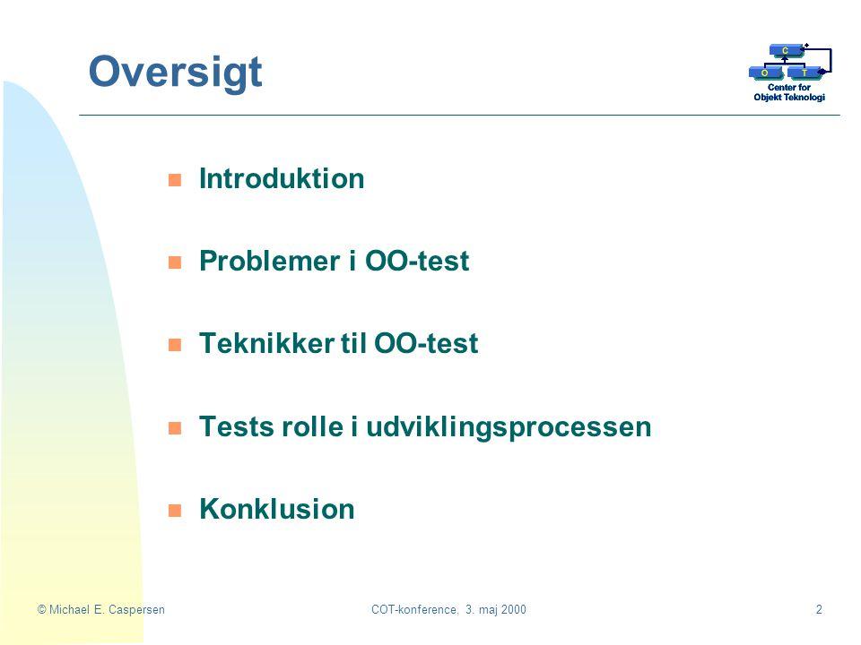 Oversigt Introduktion Problemer i OO-test Teknikker til OO-test