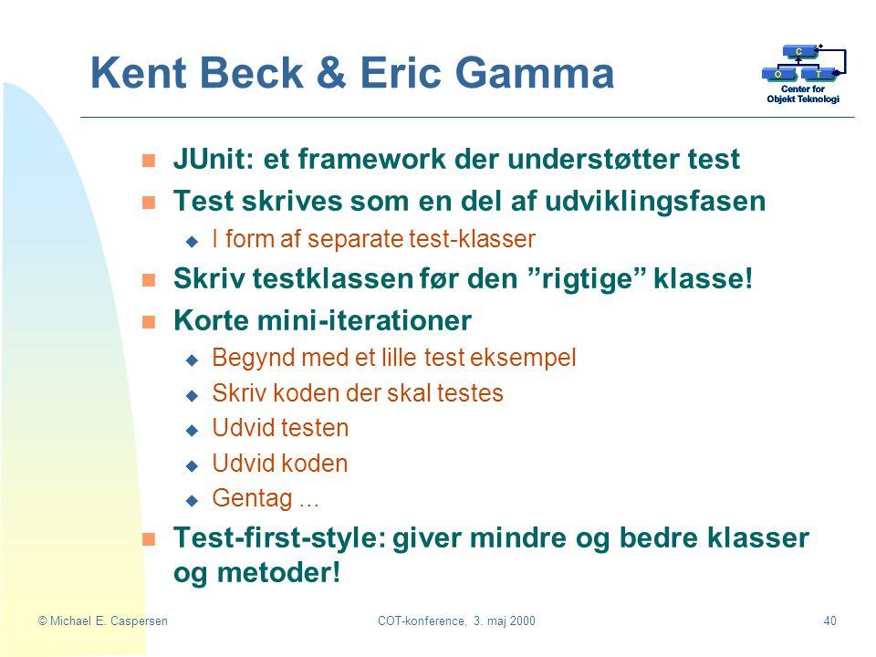 Kent Beck & Eric Gamma JUnit: et framework der understøtter test