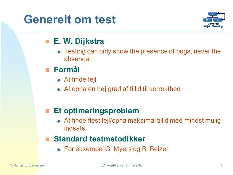 Generelt om test E. W. Dijkstra Formål Et optimeringsproblem
