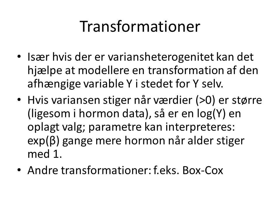 Transformationer Især hvis der er variansheterogenitet kan det hjælpe at modellere en transformation af den afhængige variable Y i stedet for Y selv.