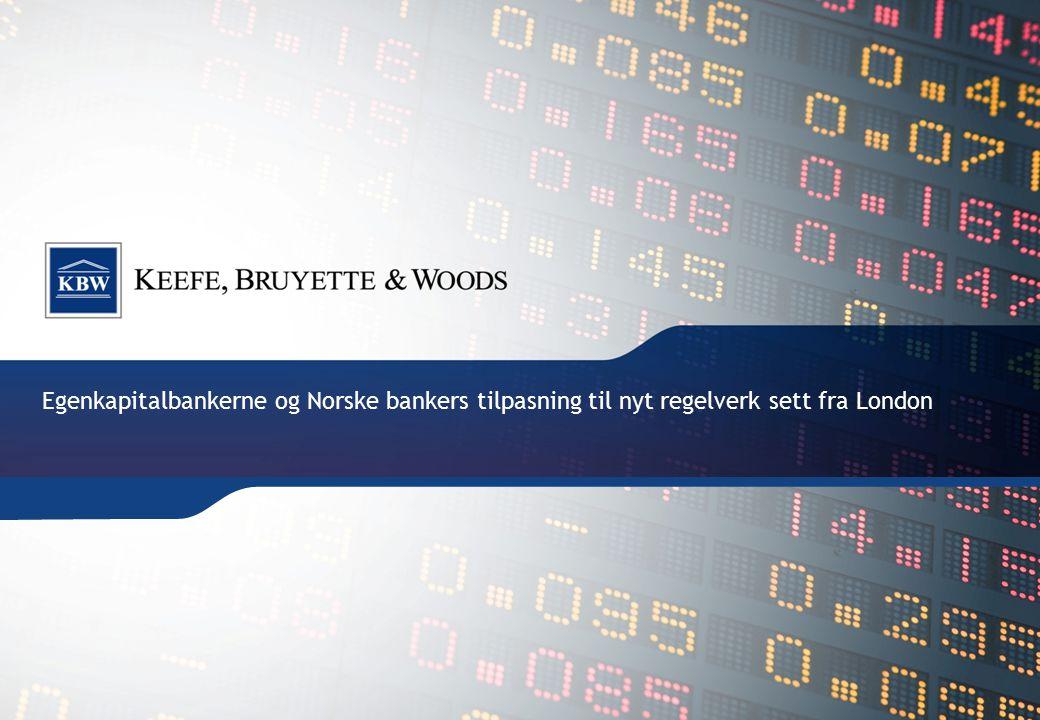 Egenkapitalbankerne og Norske bankers tilpasning til nyt regelverk sett fra London