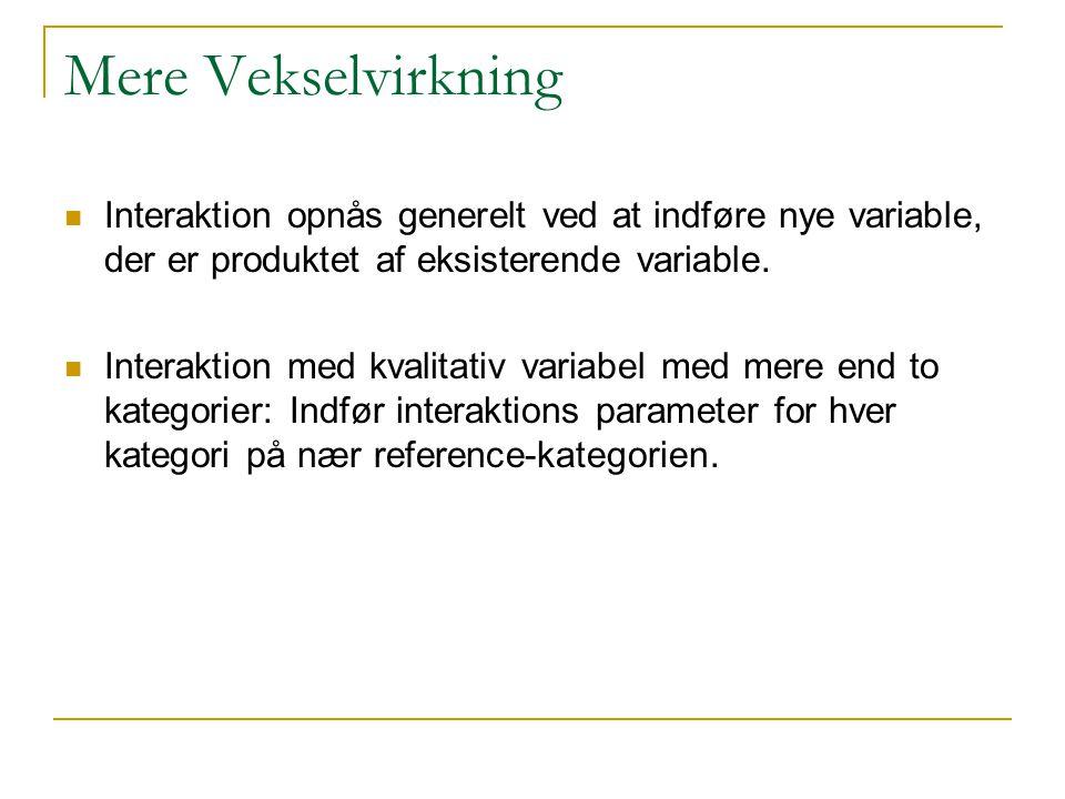 Mere Vekselvirkning Interaktion opnås generelt ved at indføre nye variable, der er produktet af eksisterende variable.