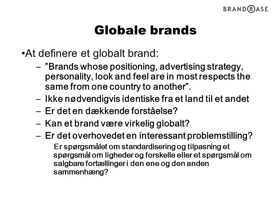 Globale brands At definere et globalt brand: