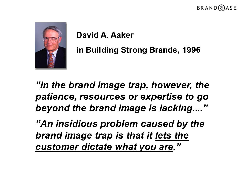 David A. Aaker in Building Strong Brands, 1996.