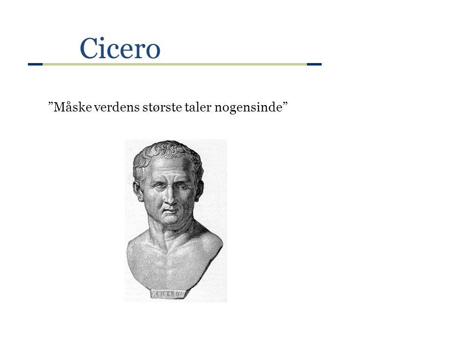 Cicero Måske verdens største taler nogensinde