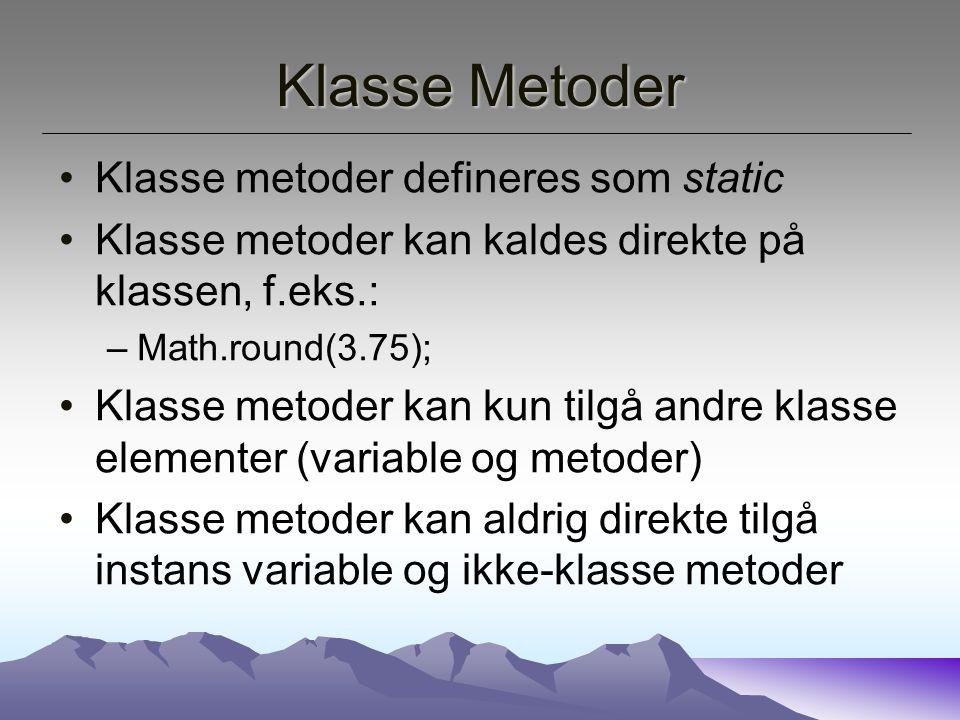 Klasse Metoder Klasse metoder defineres som static