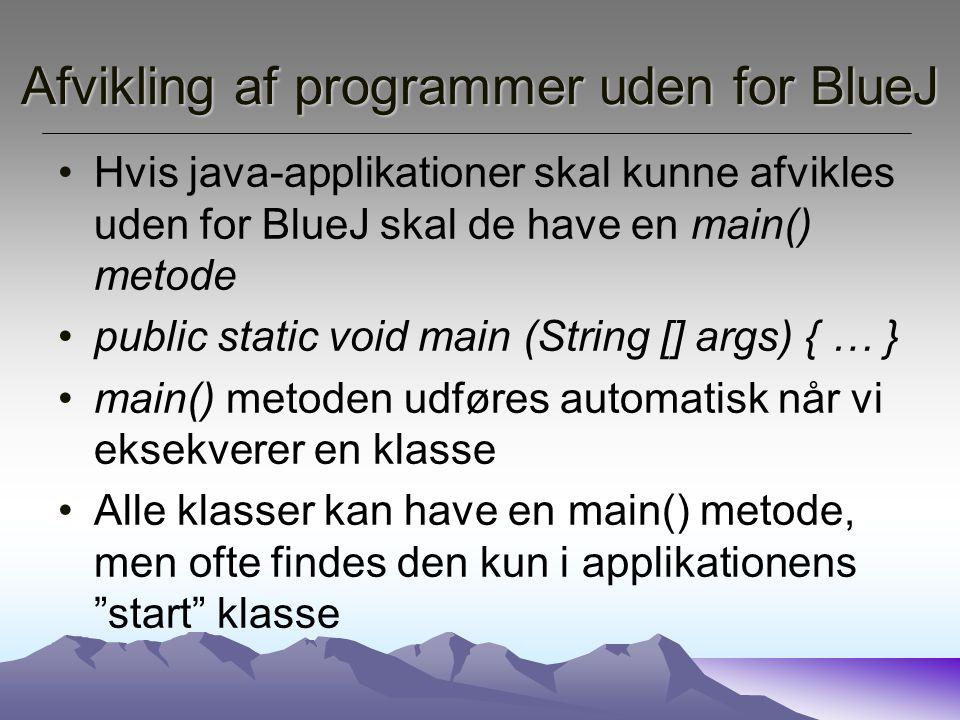 Afvikling af programmer uden for BlueJ