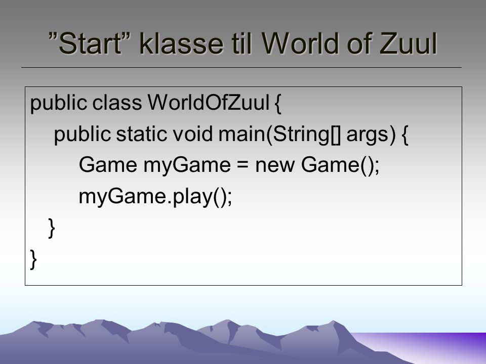 Start klasse til World of Zuul