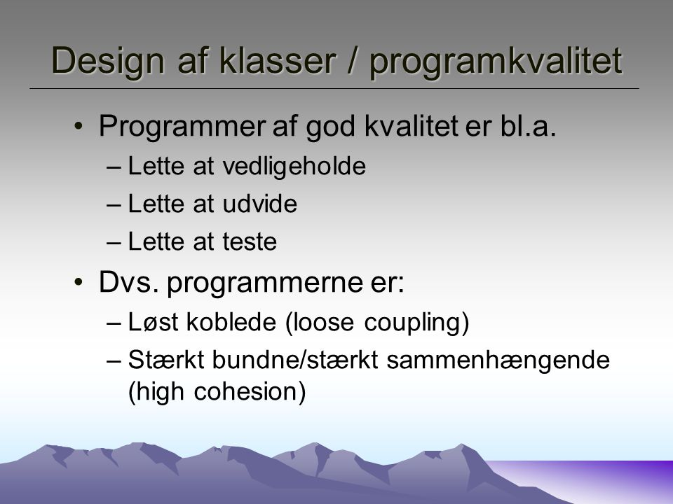 Design af klasser / programkvalitet